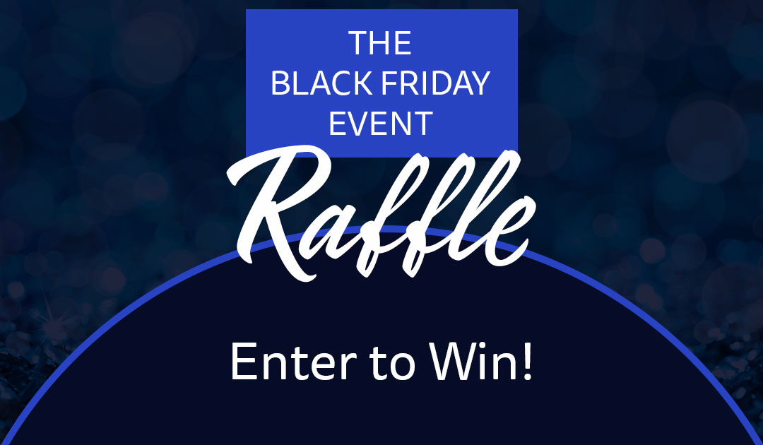 Black Friday Event Raffle!!